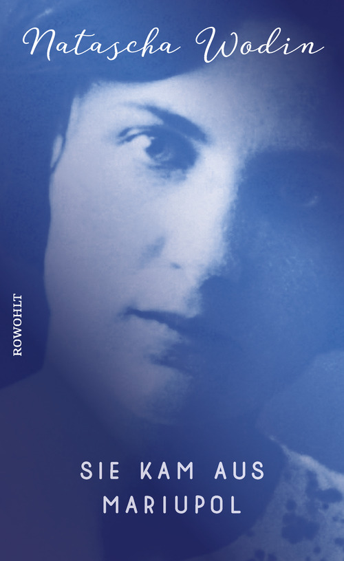 "Cover of the book ""Sie kam aus Mariupol"" by Natascha Wodin, the photo on the blue cover shows the mother of the author, copyrights Rowohlt Verlag GmbH."
