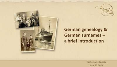Title slide of Andrea Bentschneider's webinar on German genealogy & German surnames for the members of The Surname Society.
