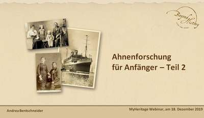First slide of the presentation for the second part of the webinar on genealogy for beginners by Andrea Bentschneider